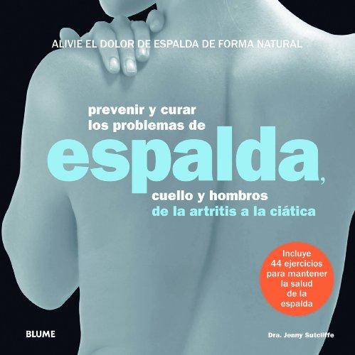 9788415317289: Prevenir Y Curar Los Problemas De Espalda. Cuello Y Hombros. De La Artritis A La Ciática