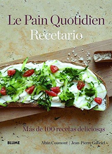 9788415317340: Le Pain Quotidien. Recetario. Más De 100 Recetas Deliciosas