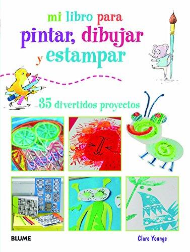 9788415317401: Mi Libro Para Pintar, Dibujar Y Estampar. 35 Divertidos Proyectos