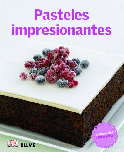 9788415317524: Cocina Del Mundo. Pasteles Impresionantes