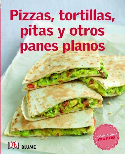 9788415317555: Cocina del mundo. Pizzas, tortillas, pitas y otros panes planos