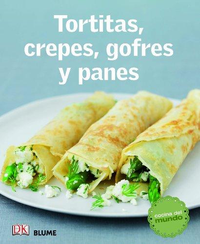 9788415317579: Cocina del mundo. Tortitas, crepes, gofres y panes