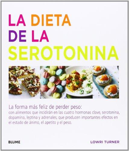 9788415317715: La dieta de la serotonina: La forma más feliz de perder peso
