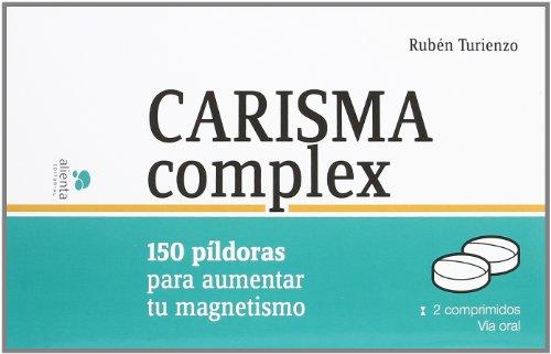 9788415320203: Carisma complex: 150 píldoras para aumentar tu magnetismo (COLECCION ALIENTA)