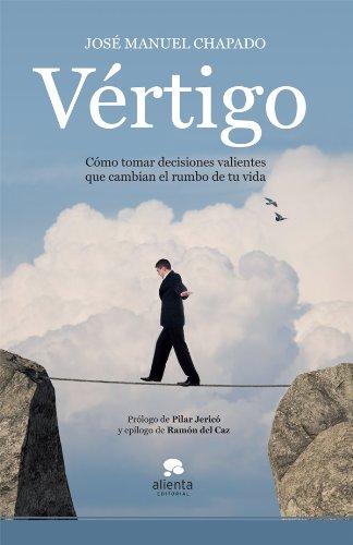 9788415320227: Vértigo: Cómo tomar decisiones valientes que cambian el rumbo de tu vida (Sin colección)