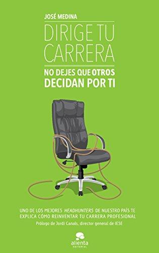9788415320753: Dirige tu carrera: No dejes que otros decidan por ti (Habilidades Directivas)