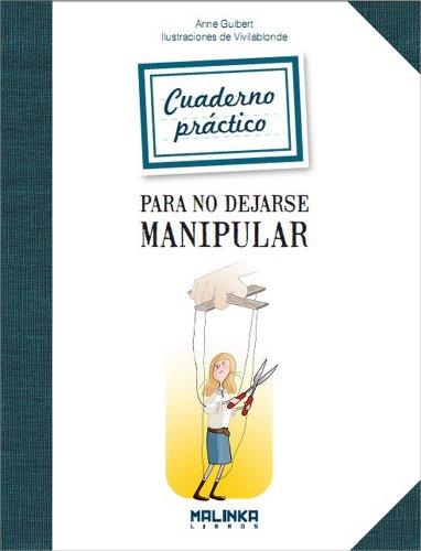9788415322160: Cuaderno práctico para no dejarse manipular (Cuadernos de ejercicios)