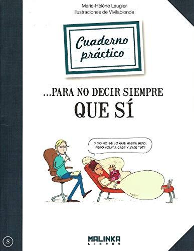 9788415322511: Cuaderno práctico para no decir siempre que sí (Cuadernos de ejercicios)