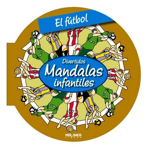 9788415322665: El fútbol (Mandalas infantiles) (Spanish Edition)