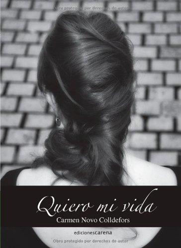 9788415324225: Quiero mi vida (Spanish Edition)