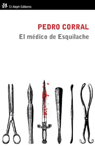 EL MEDICO DE ESQUILACHE: PEDRO CORRAL
