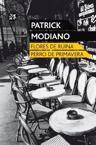 Flores de ruina / Perro de primavera [Premio Nobel 2014 ] (Spanish Edition): Patrick Modiano