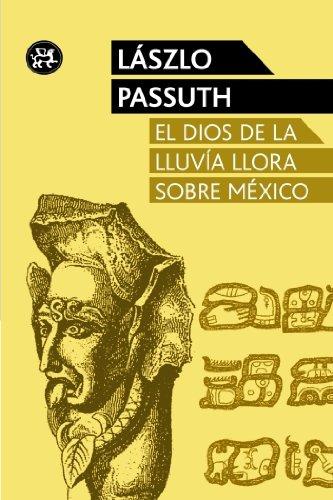9788415325611: El dios de la lluvia llora sobre México