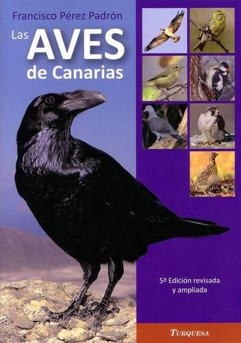 9788415326977: Las Aves de Canarias [The Birds of the Canary Islands]
