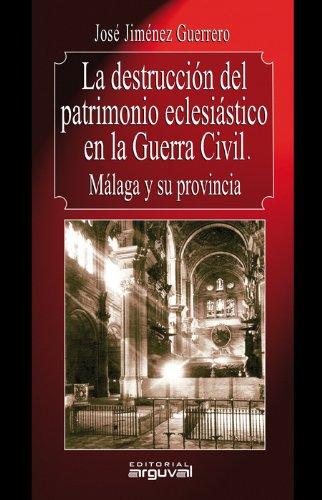 La destrucción del patrimonio eclesiástico en la: Josà Jimà nez