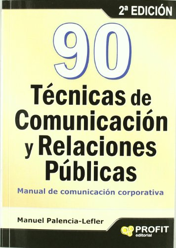 9788415330585: 90 técnicas de comunicación y relaciones públicas: Manual de Comunicación Corporativa