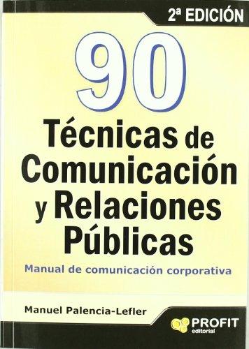 9788415330585: 90 TECNICAS DE COMUNICACIÓN Y RELACIONES PUBLICAS (Spanish Edition)