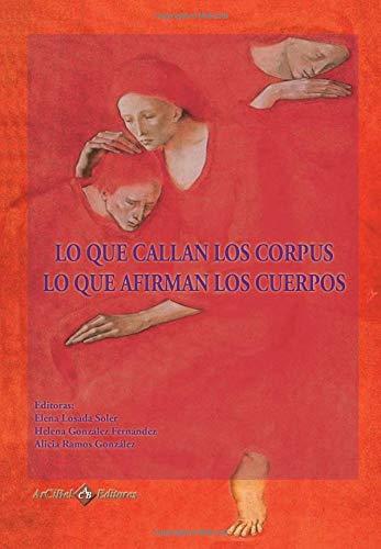 9788415335467: Lo que callan los corpus, lo que afirman los cuerpos (Spanish Edition)