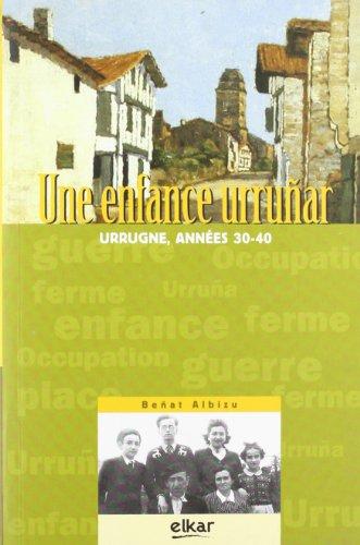 9788415337133: Une Enfance Urrunar-Urrugne, Annees 30-40