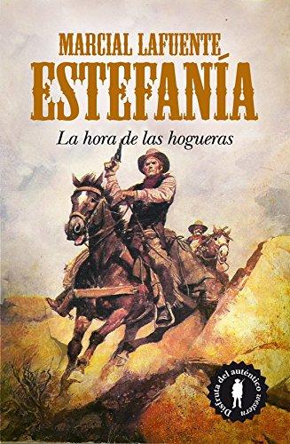 9788415338307: La hora de las hogueras: Marcial Lafuente Estefanía 2 (Novela)