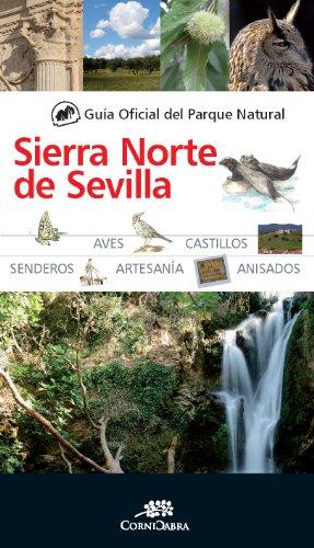 9788415338413: Guía Oficial del Parque Natural de la Sierra Norte de Sevilla (Cornicabra)