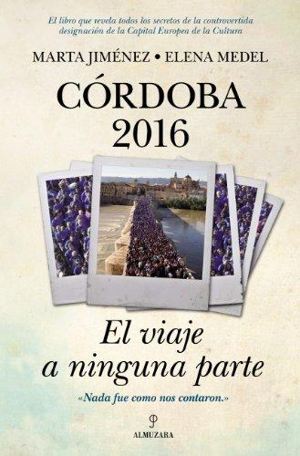 9788415338574: Córdoba 2016: el viaje a ninguna parte