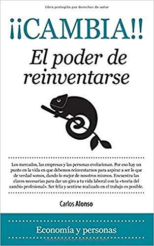 9788415338659: ¡¡¡Cambia!!!: El poder de reinventarse (Economía)
