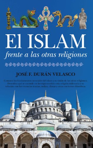 EL ISLAM FRENTE A LAS OTRAS RELIGIONES: DURÁN VELASCO, JOSÉ