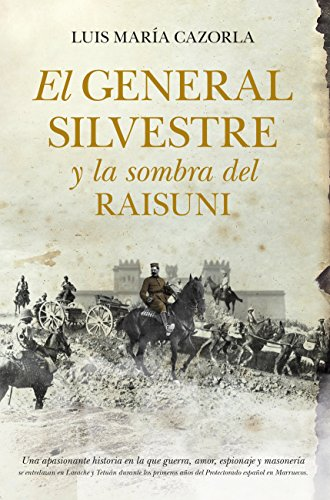9788415338871: El General Silvestre Y La Sombra Del Raisuni (Narrativa)