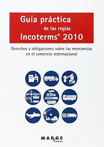 Guía práctica de las reglas Incoterms 2010: David Soler García