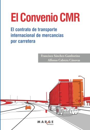 9788415340331: El convenio CMR: El contrato del transporte internacional de mercancías por carretera (Biblioteca de Logística)