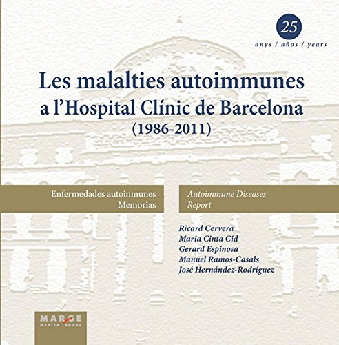 Les malalties autoinmunes a l'Hospital Clínic de Barcelona (1986-2011) (Paperback): Ricard ...