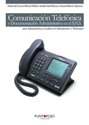 9788415350903: Comunicación Telefónica y Documentación administrativa en el S. N. S. para Administrativos, Auxiliares de Administrativo y Telefonistas (Spanish Edition)