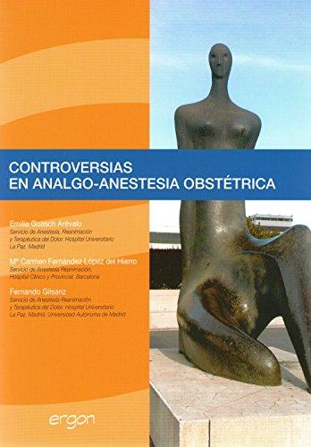 CONTROVERSIAS EN ANALGO-ANESTESIA OBSTÉTRICA: GUASCH ARÉVALO, EMILIA