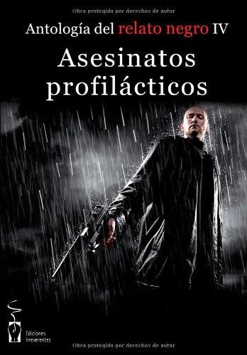 ANTOLOGIA DEL RELATO NEGRO IV: ASESINATOS PROFILACTICOS: Guillermo Orsi, Willy