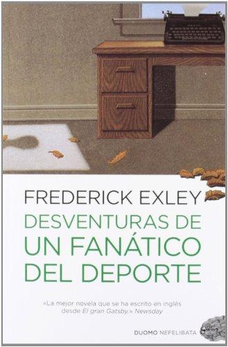 DESVENTURAS DE UN FANATICO DEL DEPORTE (8415355157) by EXLEY, FREDERICK