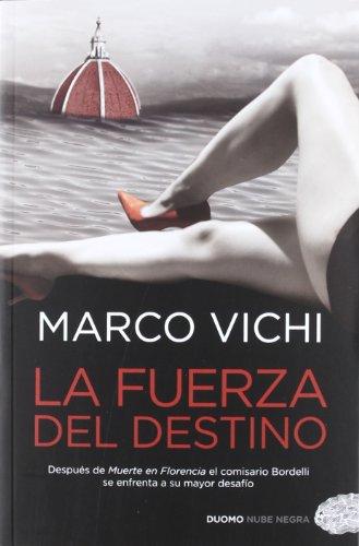 9788415355359: La fuerza del destino: Después de Muerte en Florencia el comisario Bordelli (Nube negra (Duomo))
