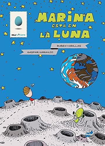 Marina está en la Luna (Spanish Edition): Rubà n Varillas