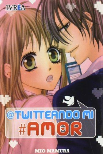 9788415366041: Twitteando mi amor (Shojo Manga (ivrea))