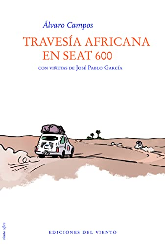 TRAVESÍA AFRICANA EN SEAT 600: ALVARO CAMPOS