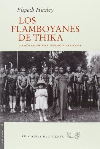 9788415374541: LOS FLAMBOYANES DE THIKA: MEMORIAS DE UNA INFANCIA AFRICANA