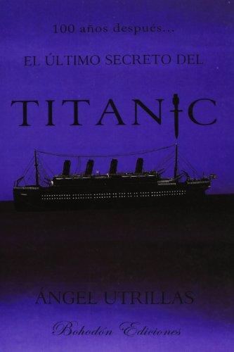 9788415377504: El último secreto del Titanic (Spanish Edition)