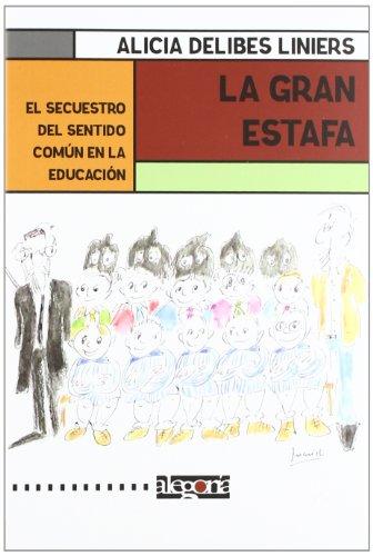 9788415380009: La Gran Estafa. El Secuestro Del Sentido Comun En La Educación (Ecrelinf)