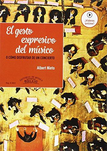 9788415381587: El gesto expresivo del músico: O cómo disfrutar de un concierto