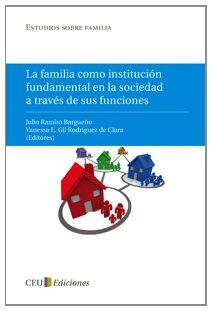9788415382010: La familia como institución fundamental en la sociedad a través de sus funciones
