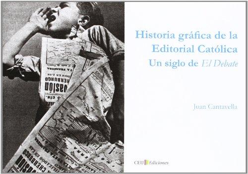 HISTORIA GRAFICA DE LA EDITORIAL CATOLIC - CANTAVELLA BLASCO, JUAN