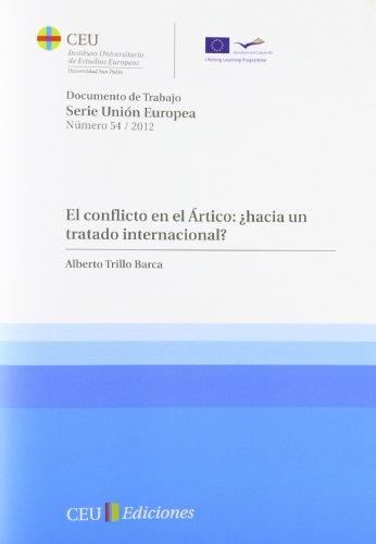 9788415382164: El conflicto en el Ártico: ¿hacia un tratado internacional? (Documentos de trabajo del Instituto Universitario de Estudios Europeos de la Universidad CEU San Pablo. Serie Unión Europea)