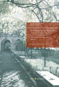9788415382331: El paisaje de la clausura: jardines, huertas, claustros y el entorno urbano de los conventos Barrocos de Madrid