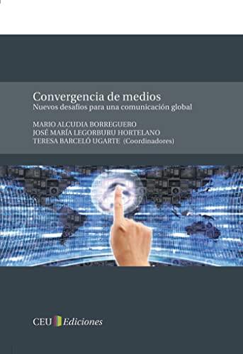 Convergencia de medios : nuevos desafíos para: Alcudia, Mario/ Barceló