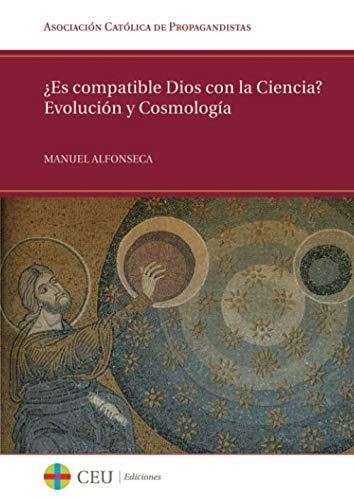 9788415382867: ¿Es compatible Dios con la Ciencia? Evolución y Cosmología